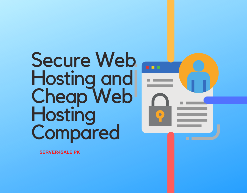 Secure Web Hosting and Cheap Web Hosting Compared